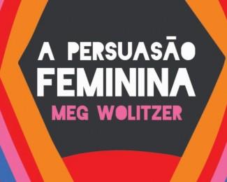 A-Persuasão-Feminina-760x450_c